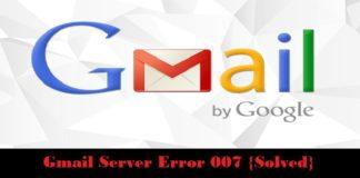 Gmail Server Error 007