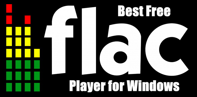 Best FLAC Players for Windows to Listen to FLAC Music Files