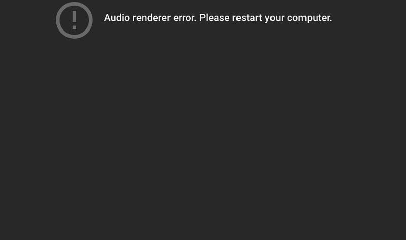 Audio Renderer Error - Please Restart Your Computer