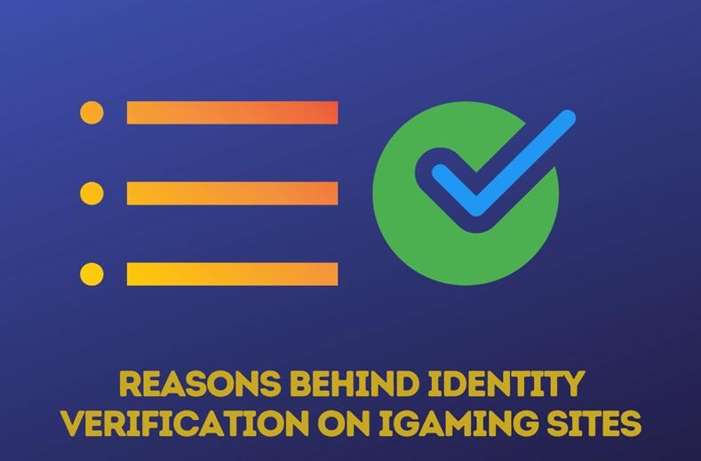 Reasons Behind Identity Verification On iGaming Sites