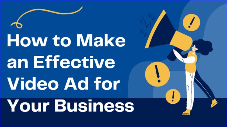 How to Make an Effective Video Ad for Your Business